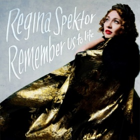 fall albums - Remember Us To Life- Regina Spektor